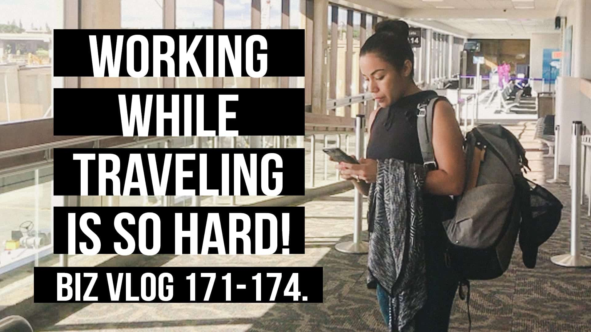 WORKING WHILE TRAVELING IS SO HARD! BIZ VLOG 171-174.