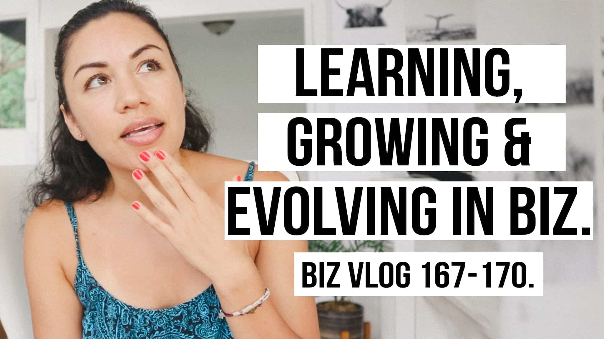 LEARNING, GROWING AND EVOLVING AS AN ASPIRING ENTREPRENEUR. BIZ VLOG 167-170.